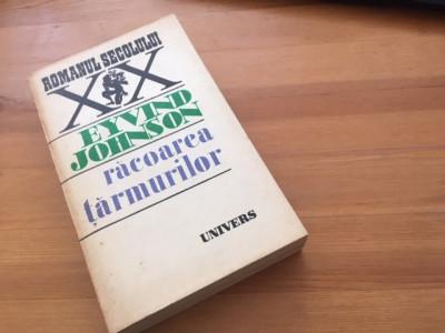 EYVIND JOHNSON, RACOAREA TARMURILOR. EDITURA UNIVERS 1983 foto