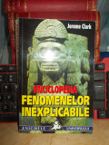 JEROME CLARK - ENCICLOPEDIA FENOMENELOR INEXPLICABILE ( APARITII STRANII ) ,1999