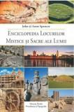 Cumpara ieftin Enciclopedia locurilor mistice si sacre ale lumii/John Spencer, Anne Spencer