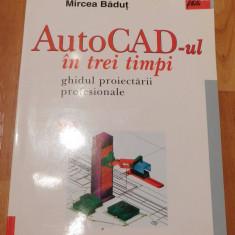 AutoCAD-ul in trei timpi de  Mircea Badut
