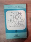 LE VERBE , LE NOM , LE PRONOM , L ' ADVERBE DANS DES EXERCICES de ELENA GORUNESCU , Bucuresti 1979