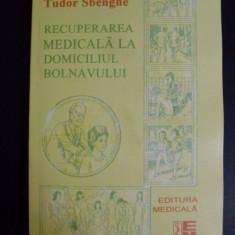 Recuperarea Medicala La Domiciliul Bolnavului - Tudor Sbenghe ,549342