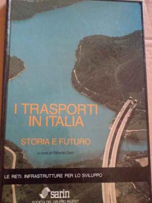 I Transporti In Italia Storia E Futuro - Filiberto Dani ,273989 foto