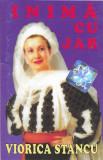Caseta  Viorica Stancu - Inima cu jar , originala