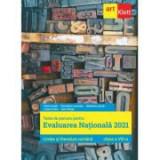 Evaluarea nationala 2021. LIMBA SI LITERATURA ROMANA. Clasa a VIII-a - Florin Ionita, Florentina Leucutia, Marilena Lascar, Liliana Paicu, Iulia Sting