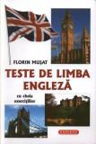 Teste de limba engleza - cu cheia exercitiilor/Florin Musat