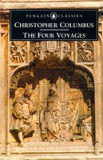 The Four Voyages: Being His Own Log-Book, Letters and Dispatches with Connecting Narratives..