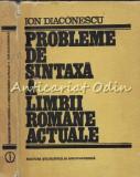 Cumpara ieftin Probleme De Sintaxa A Limbii Romane Actuale - Ion Diaconescu