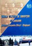 """ȘCOALA MILITARĂ DE SUBOFIȚERI DE JANDARMI """"GRIGORE ALEXANDRU GHICA"""", DRĂGĂȘANI"""