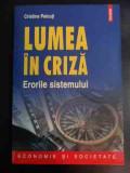 Lumea In Criza - Erorile Sistemului - Cristina Peicuti ,547301