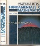 Fundamentals Of Mathematics - William M. Setek, Jr.