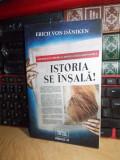 ERICH VON DANIKEN - ISTORIA SE INSALA ! _NOI DOVEZI LA IPOTEZA PALEOASTRONAUTICA