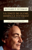 Va tineti de glume, domnule Feynman! | Richard P. Feynman