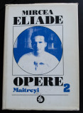 Mircea Eliade - Opere 2/ II (Maitreyi; ed. critică Mihai Dascal & M. Handoca)