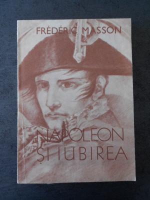 FREDERIC MASSON - NAPOLEON SI IUBIREA foto