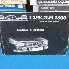 DACIA 1300 , CONDUCERE SI INTRETINERE , UAP , 1975