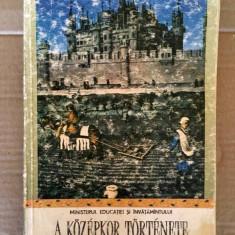 A Kozepkor Tortenete, Tankonyv a VI osztaly szamara, 1986. Min. Educatiei