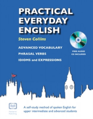 Practical Everyday English A Self-Study Method of Spoken English for Upper Intermediate and Advanced Students foto