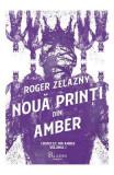 Noua printi din Amber. Seria Cronicile din Amber Vol.1 - Roger Zelazny