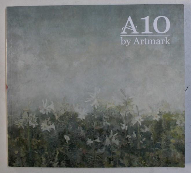 A 10 by ARTMARK , CATALOG DE LICITATII , NR. 299 / 300 DIN SEPTEMBRIE , 2018