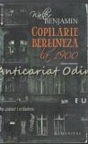 Cumpara ieftin Copilarie Berlineza La 1900 - Walter Benjamin