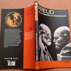 Freud. De la Tragedie La Psihanaliza - Pierre Babin, Alta editura, 2007, Pierre Kamina