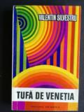 Tufa de Venetia- Valentin Silvestru