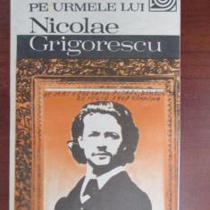 Pe urmele lui Nicolae Grigorescu-Valentin Ciuca