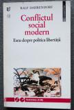 Ralf Dahrendorf - Conflictul social modern: eseu despre politica libertății
