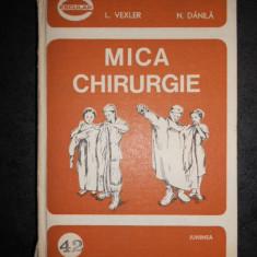 L. VEXLER, N. DANILA - MICA CHIRURGIE