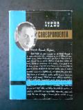 TUDOR VIANU - CORESPONDENTA. STUDII SI DOCUMENTE (1970, editie cartonata)