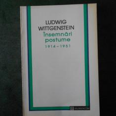 LUDWIG WITTGENSTEIN - INSEMNARI POSTUME 1914-1951