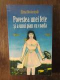 POVESTEA UNEI FETE SI A UNUI PIAN CU COADA- ELENA BOCIORISVILI , 2009