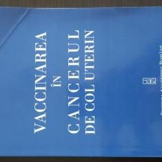 Vaccinarea in cancerul de col uterin - Costin Cernescu. 2009