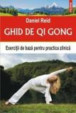 Ghid de Qi Gong. Exercitii de baza pentru practica zilnica/Daniel Reid