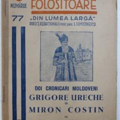 DOI CRONICARI MOLDOVENI : GRIGORE URECHE si MIRON COSTIN de LUCIAN PREDESCU , 1939