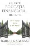 Ce este educatia financiara ... de fapt? De ce bogatii devin si mai bogati?, Curtea Veche