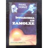 INTOARCEREA LUI ZAMOLXE - PAVEL CORUT