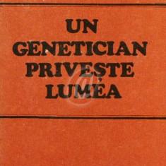 Un genetician priveste lumea