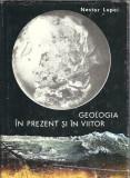 Geologia in prezent si in viitor - Nestor Lupei (cartonata)