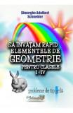 Sa invatam rapid elementele de geometrie - Clasele 1-4 - Gheorghe Adalbert Schneider