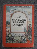 Le francais par des images - Maria Brates / C66P