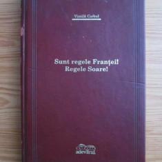 Vintila Corbul - Sunt regele Frantei! Regele Soare! (Adevarul de lux)
