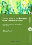 Twenty Years of (Re)Branding Post-Communist Romania/Alina Dolea