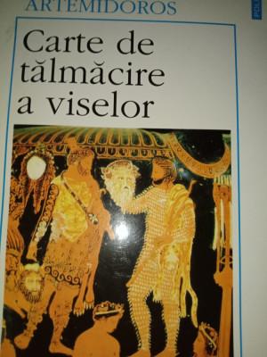 CARTE DE TALMACIRE A VISELOR-  ARTEMIDOROS, POLIROM 2001,301pag foto