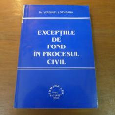 Exceptiile de fond in procesul civil de Dr. Verginel Lozneanu Ed. Lumina Lex
