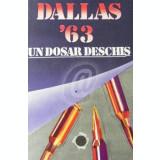 Dallas 22 noiembrie 1963 - un dosar deschis