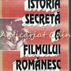 Istoria Secreta A Filmului Romanesc 1940-1950 - Viorel Domenico