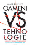 Oameni vs Tehnologie