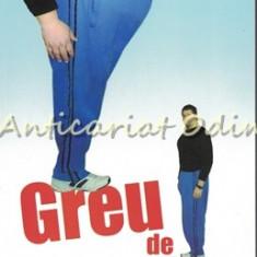 Greu De Slabit - Zamfir Claudiu Pop